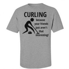 Curling because your friends aren't that interesting