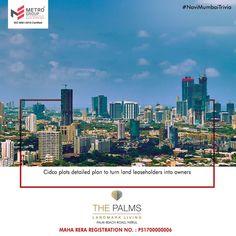 #NaviMumbaiTrivia Cidco plots detailed plan to turn land leaseholders into owners. www.metrogroupindia.com #MetroGroup #RealEstate #Property #LuxuryHomes #NaviMumbai