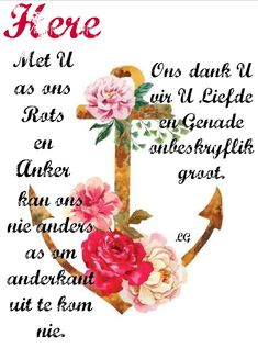 Here, U is ons Rots en Anker onbeskryflik groot. Christian Devotions, Christian Quotes, Post Quotes, Life Quotes, Inspirational Qoutes, Motivational, Afrikaanse Quotes, Live Life Happy, Goeie More