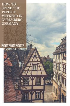 How to spend the perfect weekend in Nuremberg, Germany.