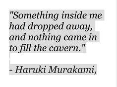 """""""Algo dentro de mi se ha ido, y nada ha llegado para llenar el espacio."""" #frases #citas"""