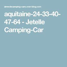 aquitaine-24-33-40-47-64 - Jetelle Camping-Car