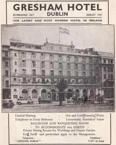 Advertisement for the Gresham Hotel Dublin 1930 Ireland Pictures, Images Of Ireland, Old Pictures, Old Photos, Hotels And Resorts, Best Hotels, Dublin Ireland, Ireland Travel