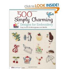 500 Simply Charming Designs for Embroidery: Easy-to-Stitch Monograms and Motifs (Design Originals): LTD E & G Crafts Co.: 9781574215090: Amazon.com: Books