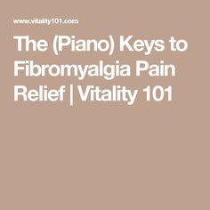 The (Piano) Keys to Fibromyalgia Pain Relief   Vitality 101