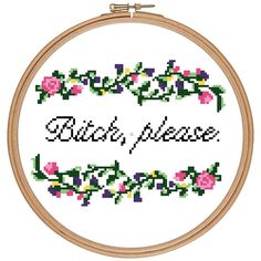 cross stitch pattern bitch please funny quotes flowers mature dirty subversive floral beatiful