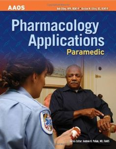 Paramedic: Pharmacology Applications by American Academy of Orthopaedic Surgeons (AAOS). $54.22. Publisher: Jones & Bartlett Learning; 1 edition (August 21, 2008). Author: Bob Elling. Publication: August 21, 2008. Edition - 1