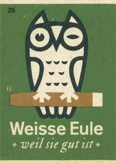 """German matchbox label. """"White Owl - Because it is good"""""""