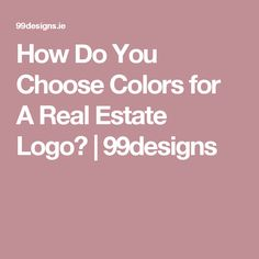 How Do You Choose Colors for A Real Estate Logo? | 99designs