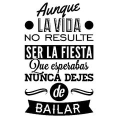 Vinilos Decorativos: Aunque la vida no resulte... Positive Quotes, Positive Vibes, Motivational Quotes, Inspirational Quotes, Foto Transfer, Quotes En Espanol, Mr Wonderful, More Than Words, Spanish Quotes