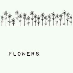 Flowers......
