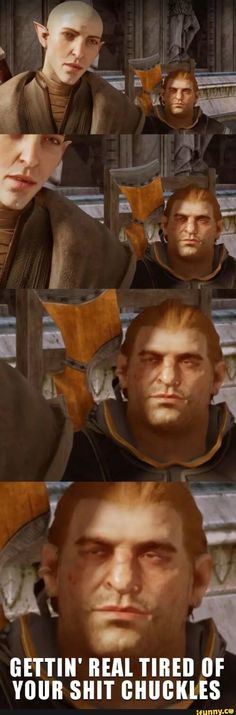 We all r Varric....WE ALL R XD -- Varric's getting real tired of EVERYONE'S shit.
