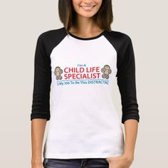 Child Life Specialist Distracting Ladies Shirt
