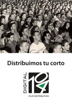 Digital 104 Film Distribution busca cortometrajes.