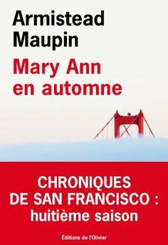 Mary Ann en automne, Chroniques de San Francisco T8 de Armistead Maupin, http://www.amazon.fr/dp/2879297443/ref=cm_sw_r_pi_dp_jgkIsb048PH39
