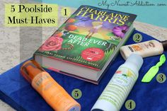 My Newest Addiction Beauty Blog tells you about her Poolside Must Haves!  Click through for details!