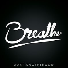 - Breathe - Cleared Type by Wantanothergod #typography #Colors #art #design
