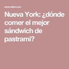 Nueva York: ¿dónde comer el mejor sándwich de pastrami?