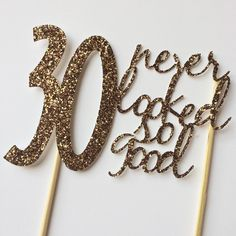 Gold- 30th birthday Cake Topper- 30 never looked so good by sprinkledwithpaper on Etsy https://www.etsy.com/listing/220465173/gold-30th-birthday-cake-topper-30-never