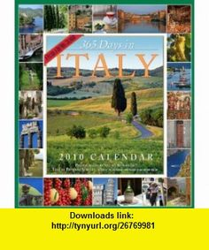 365 Days in Italy Calendar 2010 (Picture-A-Day Wall Calendars) (9780761149057) Patricia Schultz , ISBN-10: 0761149058  , ISBN-13: 978-0761149057 ,  , tutorials , pdf , ebook , torrent , downloads , rapidshare , filesonic , hotfile , megaupload , fileserve