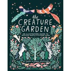 The Hardcover of the The Creature Garden: An Illustrator's Guide to Beautiful Beasts & Fictional Fauna by Zanna Goldhawk, Harry Goldhawk Book Cover Design, Book Design, Ux Design, Graphic Design, Thé Illustration, Dragons, Beautiful Book Covers, All Nature, Mythical Creatures