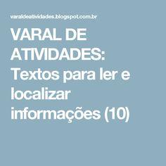 VARAL DE ATIVIDADES: Textos para ler e localizar informações (10)