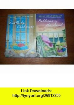 Sally Goldenbaum SEASIDE KNITTERS MYSTERY DUO (DEATH BY CASHMERE / PATTERNS IN THE SAND) SALLY GOLDENBAUM ,   ,  , ASIN: B005WENQVE , tutorials , pdf , ebook , torrent , downloads , rapidshare , filesonic , hotfile , megaupload , fileserve