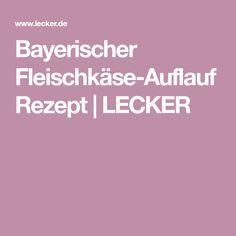 Bayerischer Fleischkäse-Auflauf Rezept | LECKER