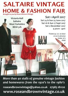 Saltaire Vintage Home & Fashion Fair, established in 2007.  In the glorious Victoria Hall in Saltaire, West Yorkshire on Saturday 1 April, Saturday 24 & Sunday 24 June, Saturday 16 & Sunday 17 September and Saturday 2 December 2017.    Model:  Rose Muirhead.  Hair and make up by The Vintage Salon.  Dress from the Saltaire Vintage Shop.  Photography and styling by Caroline Brown of Rose & Brown Vintage.