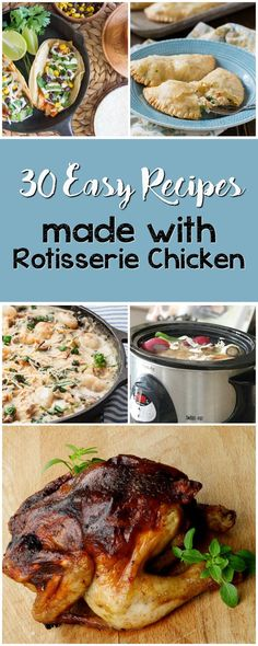 30 Easy Recipes made with rotisserie chicken!