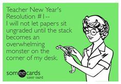 Teacher Humor New Year's Resolutions...link for top ten resolutions
