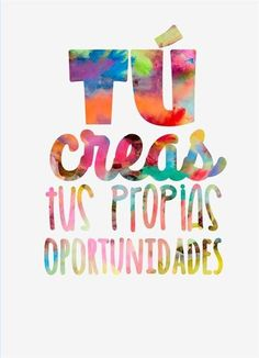 A post from ~ Tu Creas Tus Propias Oportunidades 💙💚💛💜 by Chilas Ka'i ~ Motivacional Quotes, Best Quotes, Life Quotes, Attitude Quotes, Motivational Phrases, Inspirational Quotes, Positive Vibes, Positive Quotes, Foto Transfer