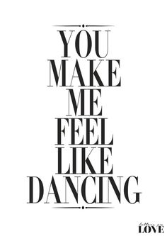 You Make Me Feel Like Dancing Fashion Poster by lettersonlove $16.55+