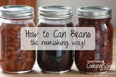 Canned beans are easily found on grocery store shelves, but by canning your own you can go further. And not just 1 -- but 2 -- steps further! Here are directions for *nourishing* canned beans, and you'll save money, too! [by Katie Baldridge]