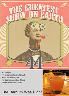 """Episode The Greatest Show on Earth -- The Barnum Was Right – A classic cocktail named after the famous showman and entertainer PT Barnum alluding to his statement that """"a sucker is born every minute"""" (which by the way, he probably didn't say). Pt Barnum, Cocktail Names, Classic Cocktails, Earth, Entertaining, Glass, Drinkware, Corning Glass, Funny"""