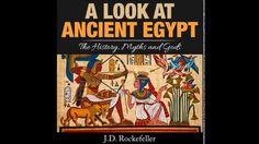 A Look at Ancient Egypt: The History, Myths and Gods Audiobook