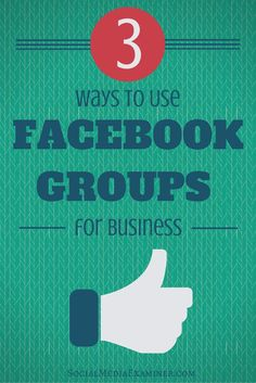 Facebook groups are a great opportunity to grow your business.. Here are 3 Ways to Use Facebook Groups for Business   Social Media Examiner