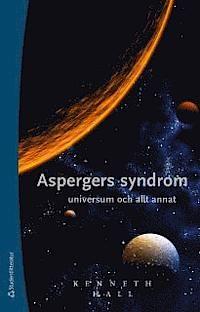 Aspergers syndrom, universum och allt annat . Barn med Aspergers syndrom är de bästa experterna på AS. De kan berätta hur det är att ha syndromet och vad som är annorlunda i deras värld. Kenneth -  kille på tio år med diagnosen Aspergers syndrom. I sin bok beskriver han insiktsfullt hur det är att vara ett barn med Aspergers. Kenneth har en positiv inställning till sin situation, något som kan inspirera andra barn. Han berättar öppet och med stor humor om sin kamp för att göra sitt liv…