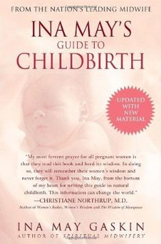 Ina May's Guide to Childbirth - SO good to re-read this before Baby gets here!