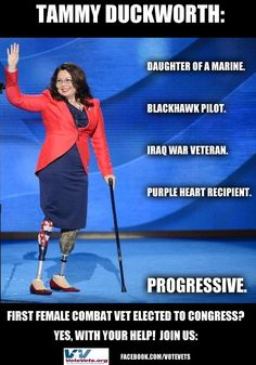 Tammy Duckworth - Progressive Democrat | Stop deadbeat dad Joe Walsh! #IL #Illinois #Walsh Elect a REAL WARRIOR!