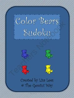 Color Bears Sudoku from The Gemini Way on TeachersNotebook.com -  (10 pages)  - Color Bears Sudoku is a logic puzzle geared toward younger children.