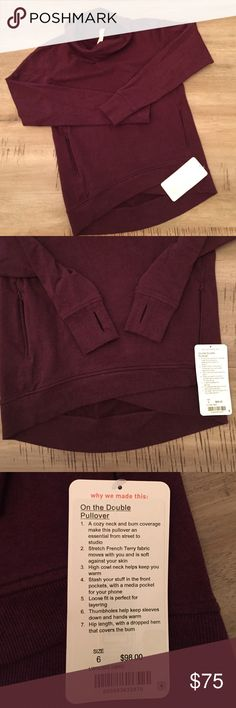 NWT Lululemon On the Double pullover Bordeaux 6 New with tags, this size 6 Lululemon pullover is super cute (I have another one and wear it quite often and receive lots of compliments!) with lulu's trademark special details. The color is Heathered Bordeaux Drama, has a zip close full kangaroo pocket on the front, and cute from hem, thumbholes, French Terry fabric, cowl neck so you don't feel suffocated but still stay warm! lululemon athletica Tops Sweatshirts & Hoodies