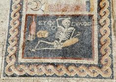 "Archaeologists have just discovered a well-preserved skeleton mosaic dating back to the 3rd Century B.C. that says ""be cheerful, enjoy life."""