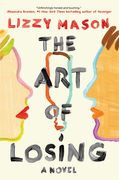 Booktopia has The Art of Losing by Lizzy Mason. Buy a discounted Hardcover of The Art of Losing online from Australia's leading online bookstore. Ya Books, Good Books, Books To Read, Free Books, Douglas Adams, Walt Whitman, Agatha Christie, Book Cover Design, Book Design