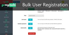 Bulk User Registration Plugin for gomymobiBSB . gomymobiBSB: eCommerce is an advanced automated platform that allows your clients to create unlimited sites & online stores then present their business/company sites easily and rapidly without any skills of web design, coding or programming. Each site has an online store to sell both digital and