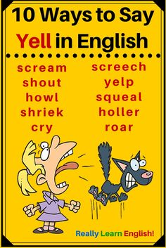 Think in English! :): 10 Ways to Say 'Yell' Learn English Grammar, English Vocabulary Words, Learn English Words, English Idioms, English Fun, English Study, English Lessons, Teaching English, Gcse English