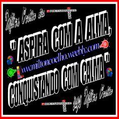 """00 Download Grátis - Typewriting 3D Gif - Free Download  """"Aspira com a alma, conquistando com calma""""  (translation: Aspire with the soul, conquering with calm)  Criado no dia/Created on 02/05/2016  Por/By:  Milton Coelho"""