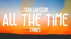 Terjemahan Lirik Lagu All The Time - Zara Larsson - Lirik Bebas Zara Larsson, Record Company, People Like, Music Songs, All About Time, Lyrics, Youtube, Holidays, Music