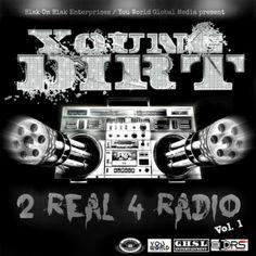 @YoungDirt » 2 Real 4 Radio, Vol. 1 [Mixtape]