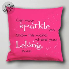Barbie Get your sparkle on pillow case, cushion cover ( 1 or 2 Side Print With Size 16, 18, 20, 26, 30, 36 inch )